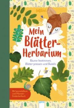 Mein Blätter-Herbarium – Bäume bestimmen, Blätter pressen und basteln