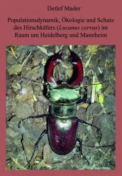 Populationsdynamik, Ökologie und Schutz des Hirschkäfers im Raum Heidelberg und Mannheim