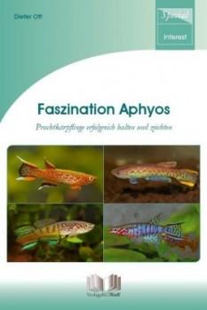 Faszination Aphyos - Prachtkärpflinge erfolgreich halten und züchten