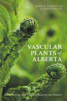 Vascular Plants of Alberta. Part 1 Ferns, Fern Allies, Gymnosperms, and Monocots