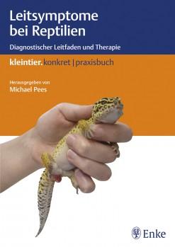 Leitsymptome bei Reptilien – Diagnostischer Leitfaden und Therapie