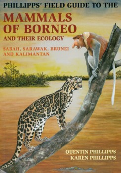 Field Guide to the Mammals of Borneo and their Ecology (Sabah, Sarawak, Brunei, and Kalimantan)