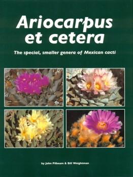 Ariocarpus et cetera – The special, smaller genera of Mexican cacti