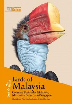 Birds of Malaysia – Covering Peninsular Malaysia, Malaysian Borneo and Singapore