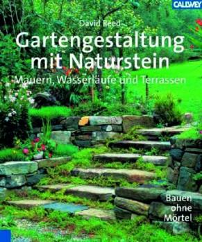 Gartengestaltung mit Naturstein – Mauern, Wasserläufe und Terrassen. Bauen ohne Mörtel