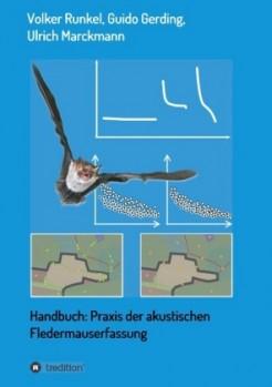 Handbuch Praxis der akustischen Fledermauserfassung