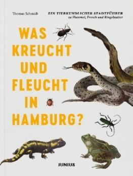Was kreucht und fleucht in Hamburg? Ein tierkundlicher Stadtführer zu Hummel, Frosch und Ringelnatter