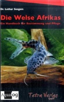 Die Welse Afrikas - Ein Handbuch für die Bestimmung und Pflege