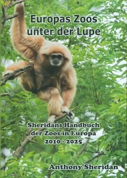 Europas Zoos unter der Lupe – Sheridans Handbuch der Zoos in Europa 2010 – 2025;