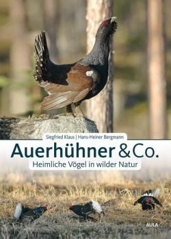 Auerhühner & Co. Heimliche Vögel in wilder Natur