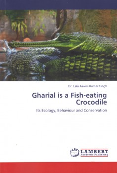 Gharial is a Fish-eating Crocodile – Its Ecology, Behaviour and Conservation