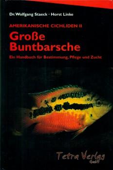 Amerikanische Cichliden II Große Buntbarsche- Ein Handbuch für Bestimmung, Pflege und Zucht