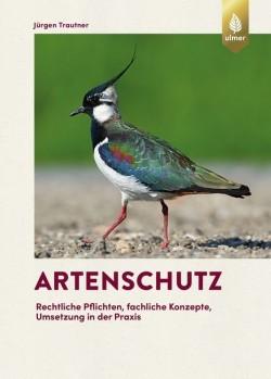 Artenschutz – Rechtliche Pflichten, fachliche Konzepte, Umsetzung in der Praxis