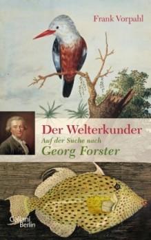 Der Welterkunder – Auf der Suche nach Georg Forster