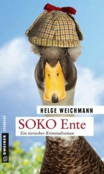 SOKO Ente – Ein tierischer Kriminalroman