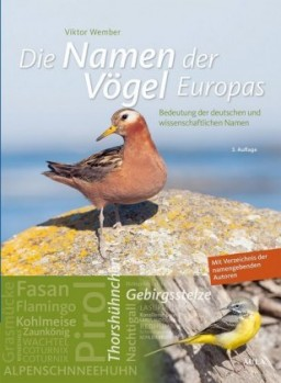 Die Namen der Vögel Europas - Bedeutung der deutschen und wissenschaftlichen Namen