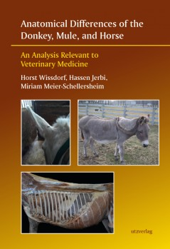 Anatomical Differences of the Donkey, Mule, and Horse - An Analysis Relevant to Veteri-nary Medicine