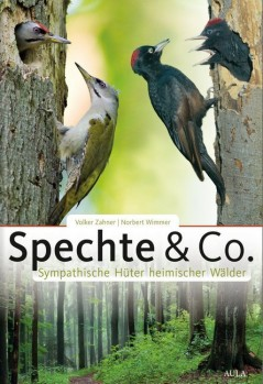Spechte & Co. - Sympathische Hüter heimischer Wälder