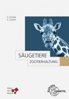 Säugetiere – Zootierhaltung in menschlicher Obhut Band III