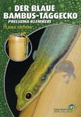 Der Blaue Bambus-Taggecko: Phelsuma klemmeri