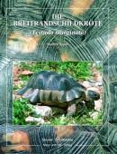Die Breitrandschildkröte (Testudo marginata)