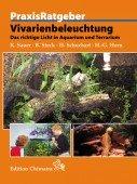 PraxisRatgeber Vivarienbeleuchtung: Das richtige Licht in Aquarium und Terrarium