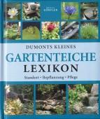 DuMonts kleines Gartenteich-Lexikon - Standort Bepflanzung Pflege
