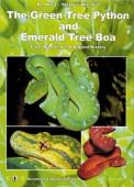 The Green Tree Python and Emerald Tree Boa - Care, Breeding and Natural History
