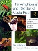 The Amphibians and Reptiles of Costa Rica - A herpetofauna between two continents, between two sees