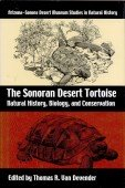 The Sonoran Desert Tortoise Natural History, Biology, and Conservation