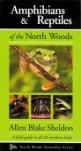 Amphibians & Reptiles of the North Woods - A field guide to all 46 northern herps