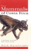 The Mammals of Costa Rica - A Natural History and Field Guide