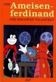 Von Ameisen-Ferdinand und dem Käfer Tollpatsch