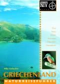 Naturreiseführer Griechenland - ,Flora, Fauna, Strände, Reiserouten, Naturschutz, Nationalparks
