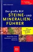 Der große BLV Steine- und Mineralienführer - Mineralien · Erze · Edelsteine · Gesteine · Meteorite