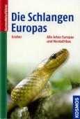 Die Schlangen Europas - Alle Arten Europas und Nordafrikas