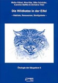Die Wildkatze in der Eifel - Habitate, Ressourcen, Streifgebiete