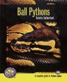 Ball Pythons - A Complete Guide to Python regius