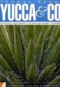 Yucca & Co. Winterharte Wüstengärten in Mitteleuropa anlegen und pflegen