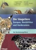 Die Säugetiere Europas, Nordafrikas und Vorderasiens. Der Bestimmungsführer