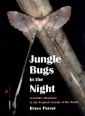 Jungle Bugs in the Night - Scientific Adventures in the Tropical Forests of the World