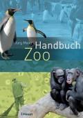 Handbuch Zoo - Moderne Tiergartenbiologie