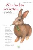 Kaninchen verstehen - Ein Ratgeber für die artgerechte Haltung