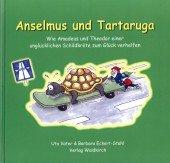 Anselmus und Tartaruga - Wie Amadeus und Theodor einer unglücklichen Schildkröte zum Glück verhalfen