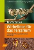 Taschenatlas Wirbellose für das Terrarium - 180 Gliederfüßer und Schnecken im Portrait