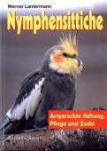 Nymphensittiche - Artgerechte Haltung, Pflege und Zucht
