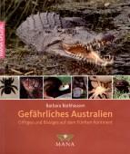 Gefährliches Australien - Giftiges und Bissiges auf dem fünften Kontinent