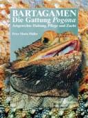 Bartagamen - Die Gattung Pogona Artgerechte Haltung, Pflege und Zucht