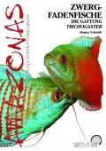 Zwergfadenfische - Die Gattung Trichogaster