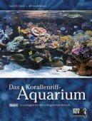 Korallenriff-Aquarium Bd. 1